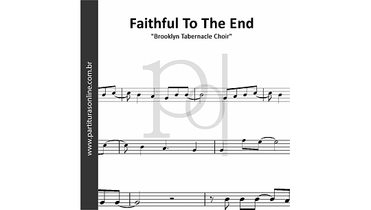 Faithful To The End | Brooklyn Tabernacle Choir