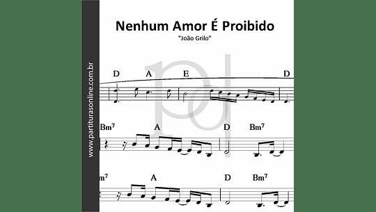 Nenhum Amor É Proibido | João Grilo