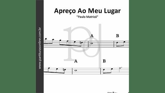 Apreço Ao Meu Lugar | Paulo Matricó