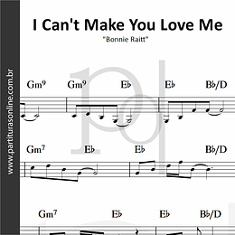 I Can't Make You Love Me | Bonnie Raitt