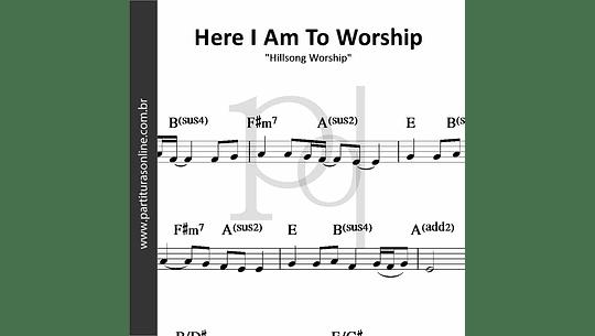 Here I Am To Worship | Hillsong Worship
