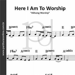 Here I Am To Worship | Hillsong Worship