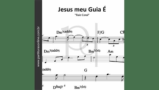 Jesus meu Guia É | Raiz Coral