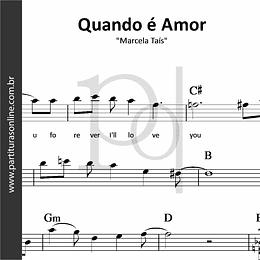 Quando é Amor | Marcela Taís