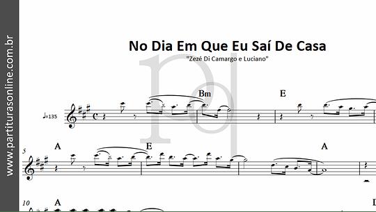 No Dia Em Que Eu Saí De Casa | Zezé Di Camargo e Luciano