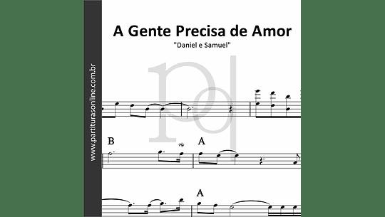 A Gente Precisa de Amor | Daniel e Samuel