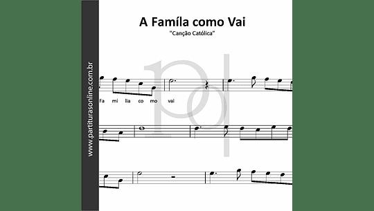 A Famíla como Vai   Canção Católica