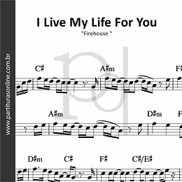 I Live My Life For You | Firehouse