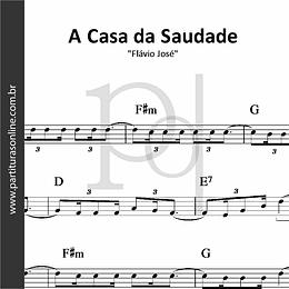 A Casa da Saudade | Flávio José