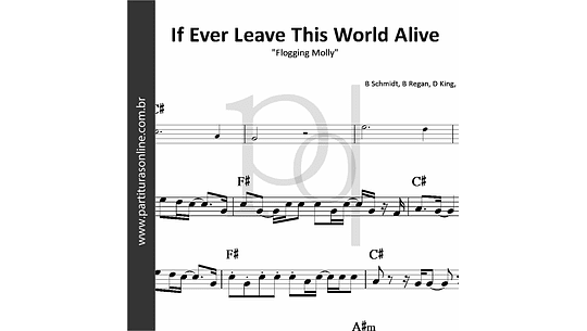 If Ever Leave This World Alive | Flogging Molly