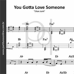 You Gotta Love Someone | Elton Jonh