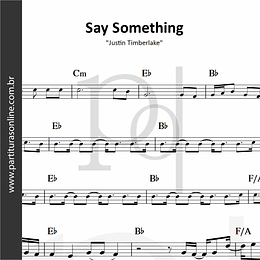Say Something | Justin Timberlake