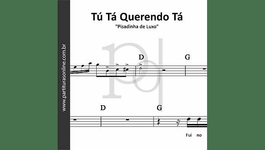 Tú Tá Querendo Tá | Pisadinha de Luxo
