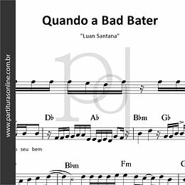 Quando a Bad Bater | Luan Santana
