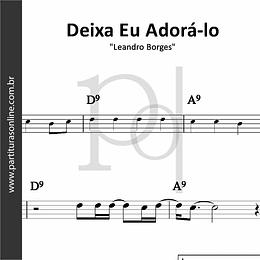 Deixa Eu Adorá-lo | Leandro Borges