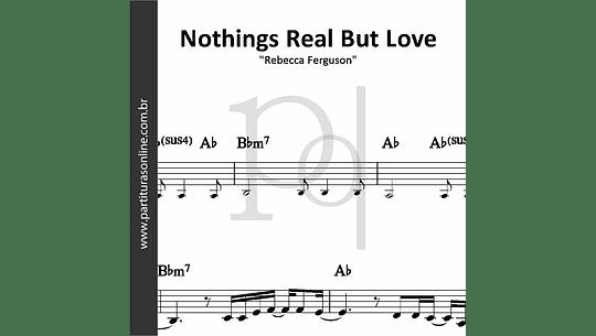 Nothings Real But Love   Rebecca Ferguson