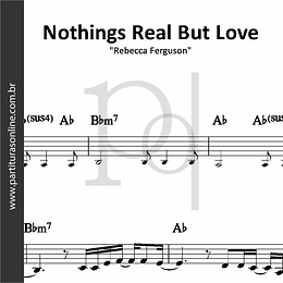 Nothings Real But Love | Rebecca Ferguson