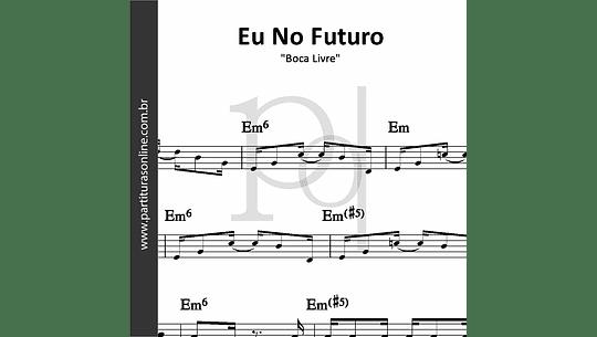 Eu No Futuro | Boca Livre