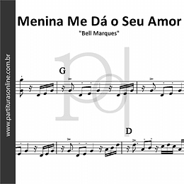 Menina Me Dá o Seu Amor | Bell Marques
