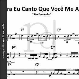 Agora Eu Canto Que Você Me Ama | Séo Fernandes