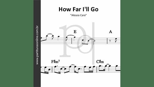 How Far I'll Go | Alessia Cara