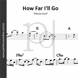 How Far I'll Go | Alessia Cara