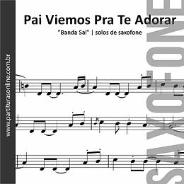 Pai Viemos Pra Te Adorar | solos de Saxofone Alto