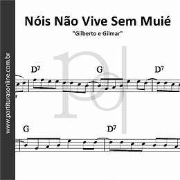 Nóis Não Vive Sem Muié | Gilberto e Gilmar