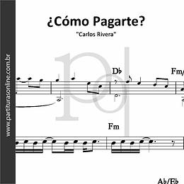 ¿Cómo Pagarte? | Carlos Rivera