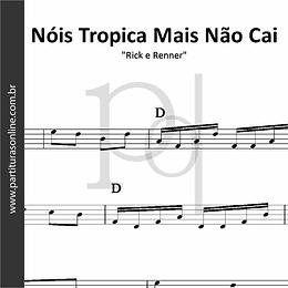 Nóis Tropica Mais Não Cai | Rick e Renner