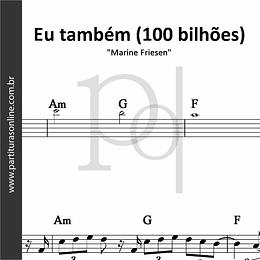 Eu também (100 bilhões)   Marine Friesen
