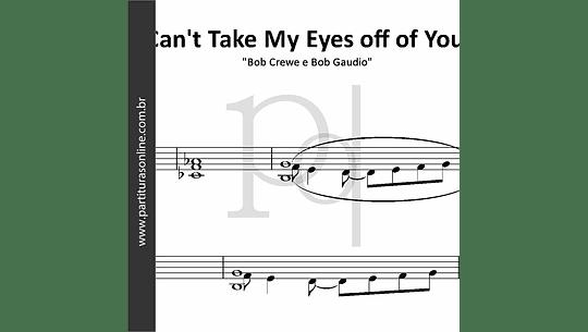Can't Take My Eyes off of You | Bob Crewe e Bob Gaudio