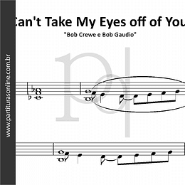 Can't Take My Eyes off of You | Bob Crewe e Bob Gaudio