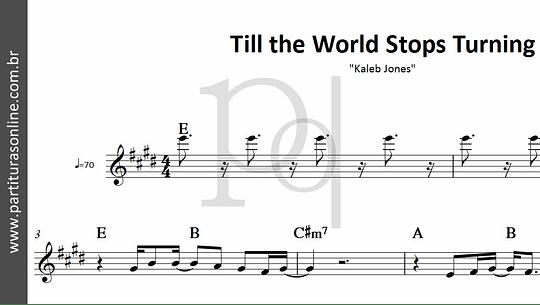 Till the World Stops Turning   Kaleb Jones