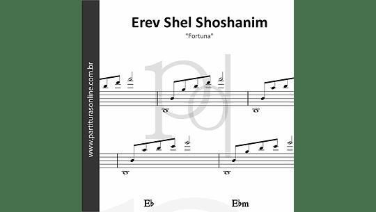 Erev Shel Shoshanim   Fortuna