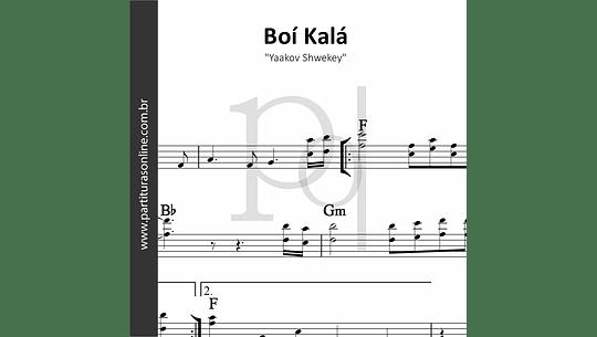 Boí Kalá | Yaakov Shwekey