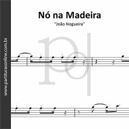 Nó na Madeira | João Nogueira