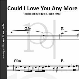 Could I Love You Any More | Reneé Dominique e Jason Mraz