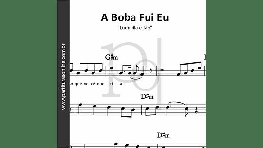A Boba Fui Eu | Ludmilla e Jão