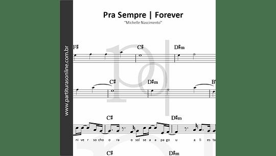 Pra Sempre - Forever| Michelle Nascimento