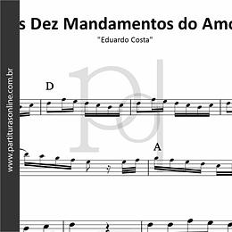 Os Dez Mandamentos do Amor | Eduardo Costa