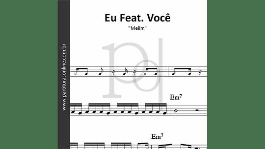 Eu Feat. Você   Melim