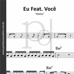 Eu Feat. Você | Melim
