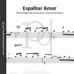 Espalhar Amor | Padre Reginaldo Manzotti e Simone & Simaria