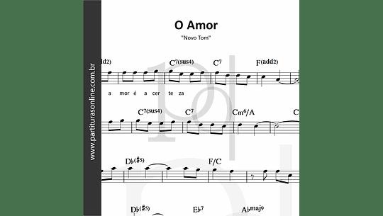 O Amor | Novo Tom