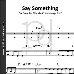 Say Something | A Great Big World e Christina Aguilera