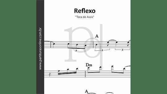 Reflexo | Toca de Assis