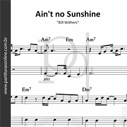 Ain't no Sunshine | Bill Withers