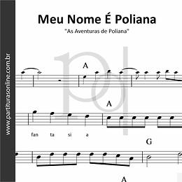 Meu Nome É Poliana | As Aventuras de Poliana
