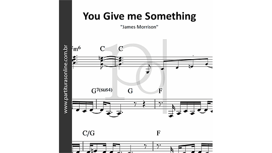 You Give me Something | James Morrison